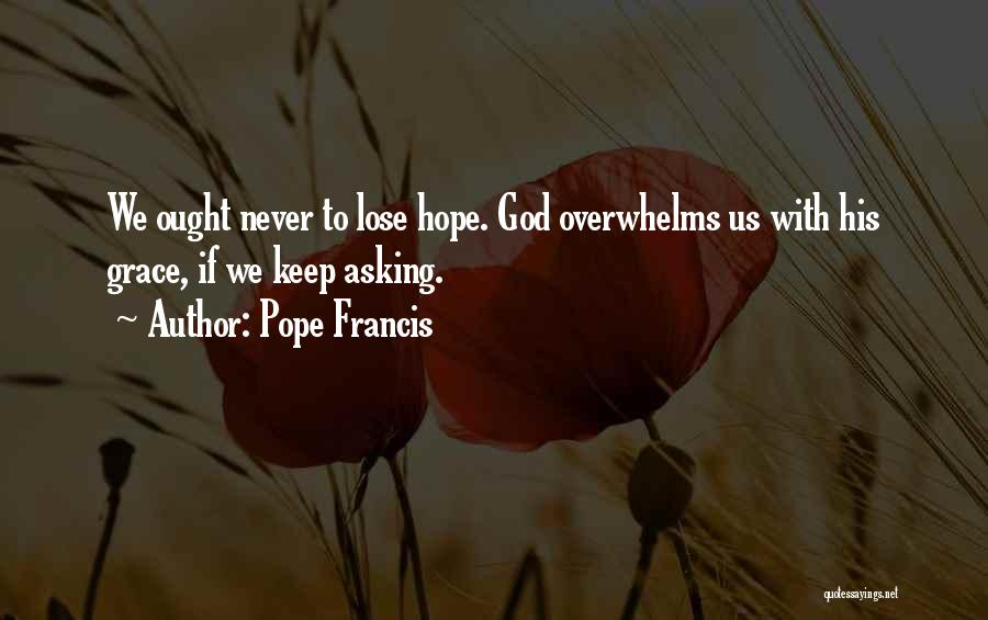 Hope With God Quotes By Pope Francis