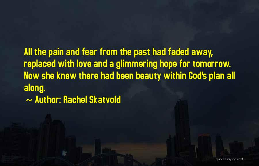 Hope With God Quotes By Rachel Skatvold
