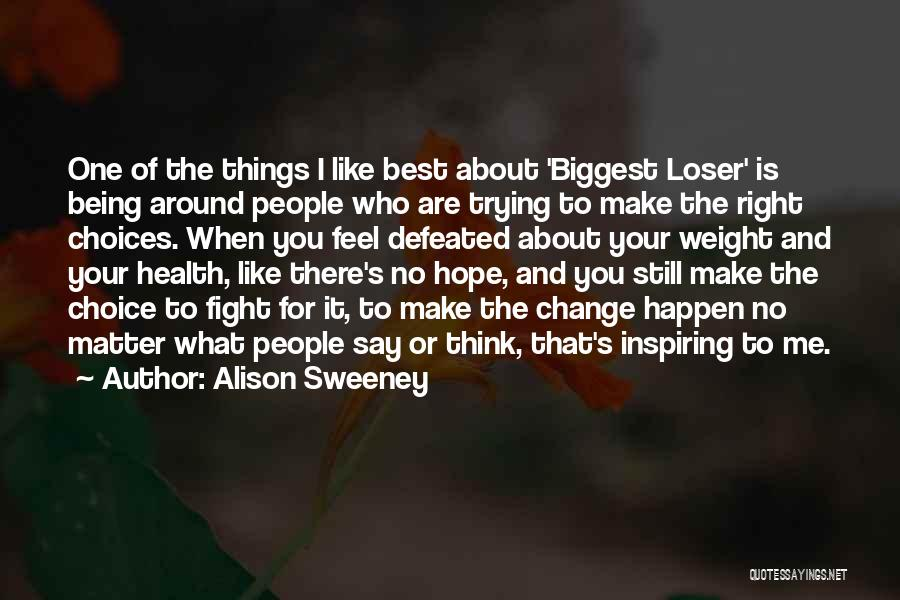 Hope You Change Quotes By Alison Sweeney