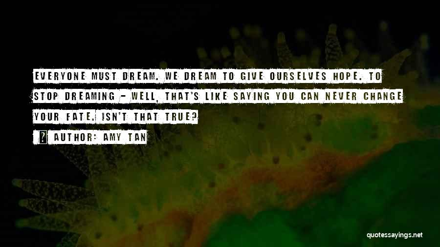 Hope You Change Quotes By Amy Tan