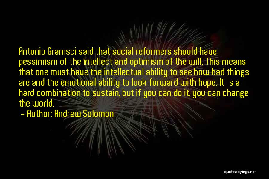 Hope You Change Quotes By Andrew Solomon