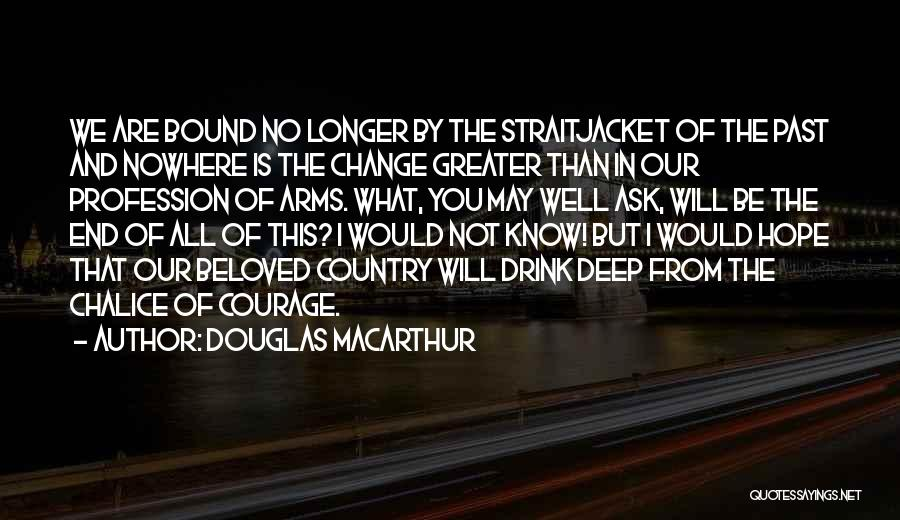 Hope You Change Quotes By Douglas MacArthur