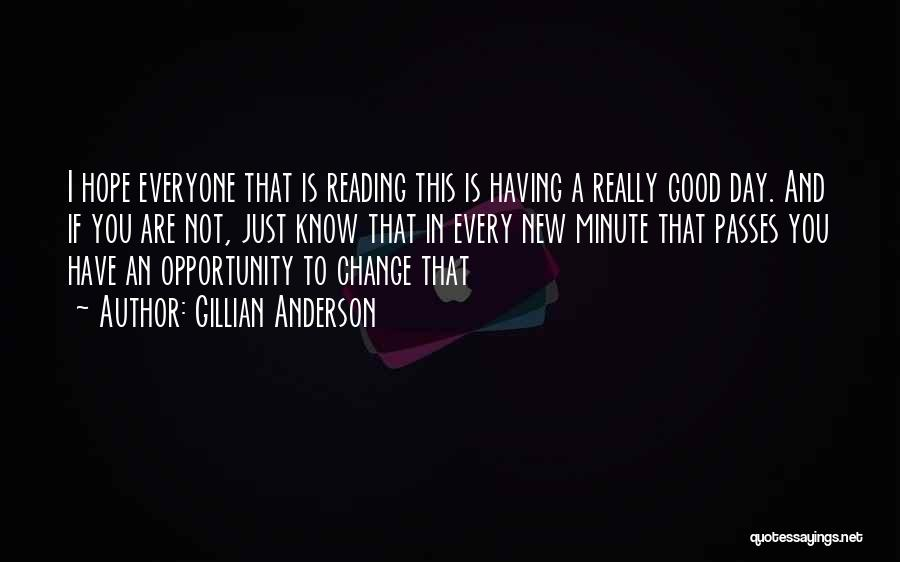 Hope You Change Quotes By Gillian Anderson