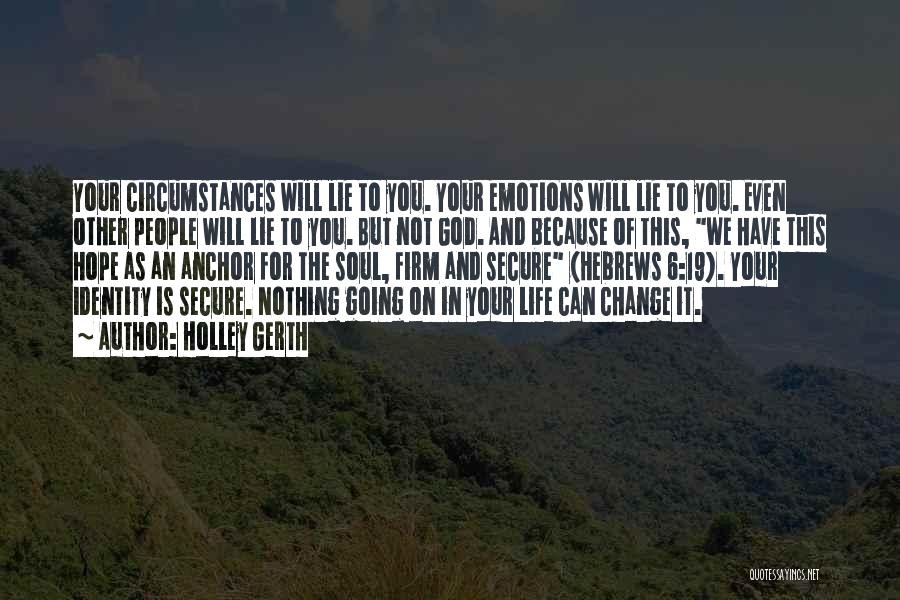 Hope You Change Quotes By Holley Gerth