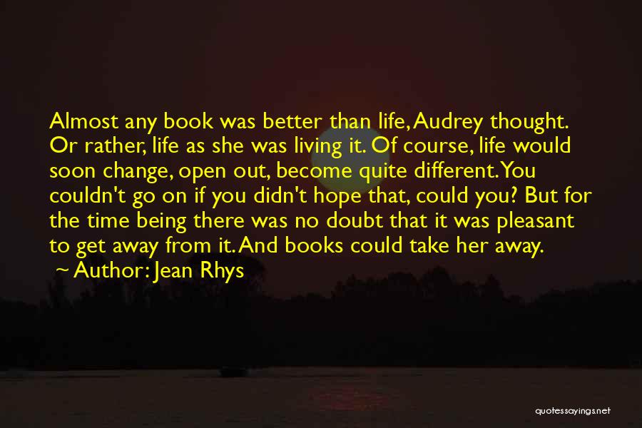 Hope You Change Quotes By Jean Rhys