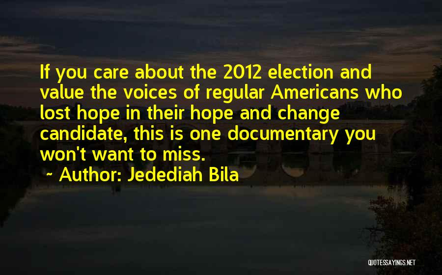 Hope You Change Quotes By Jedediah Bila