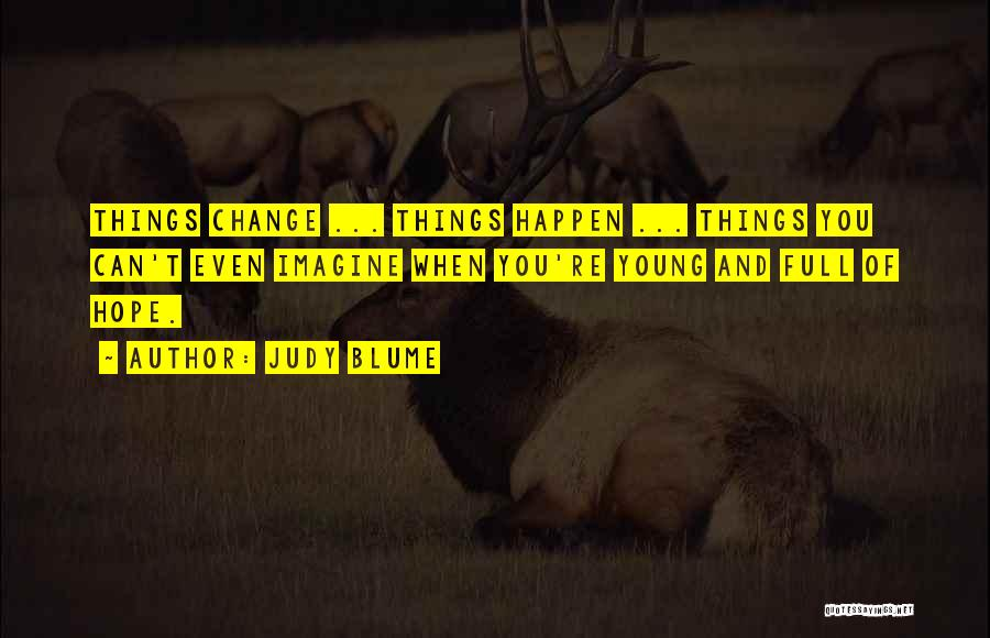 Hope You Change Quotes By Judy Blume