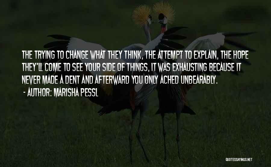 Hope You Change Quotes By Marisha Pessl