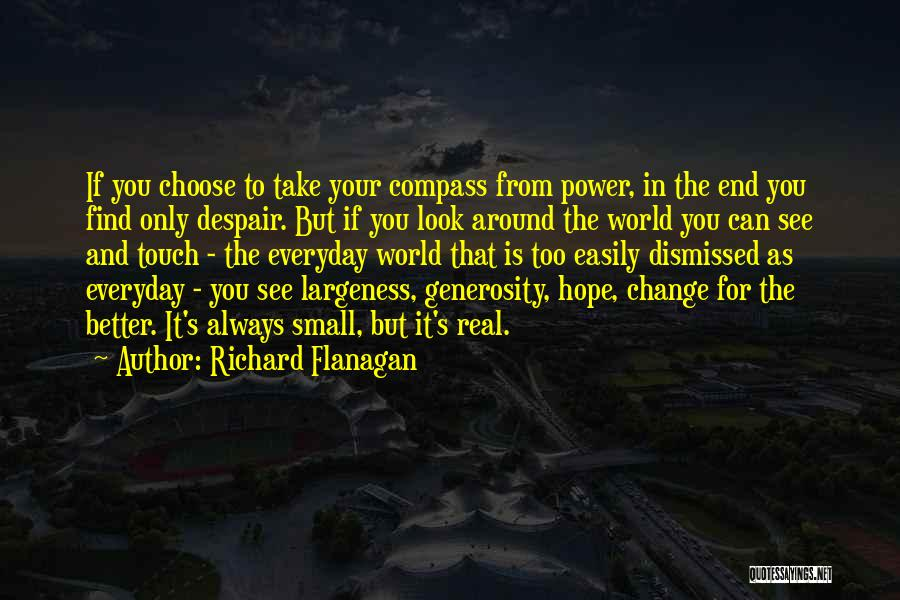 Hope You Change Quotes By Richard Flanagan