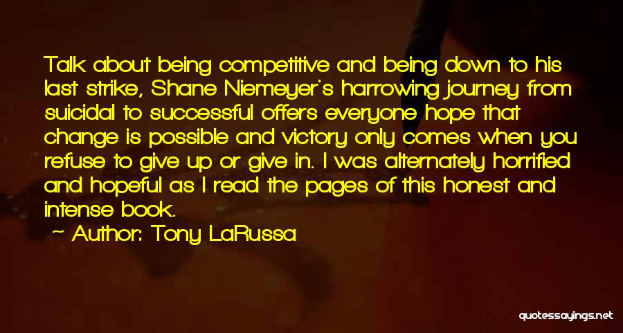 Hope You Change Quotes By Tony LaRussa