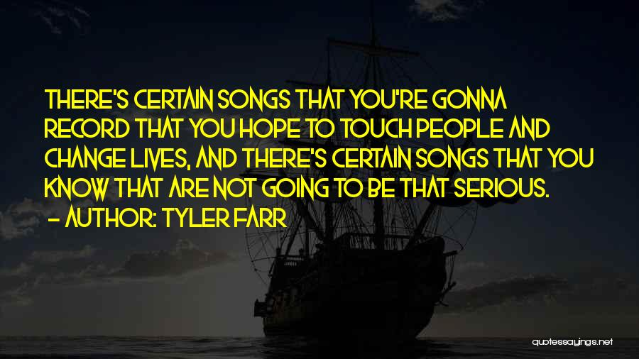 Hope You Change Quotes By Tyler Farr