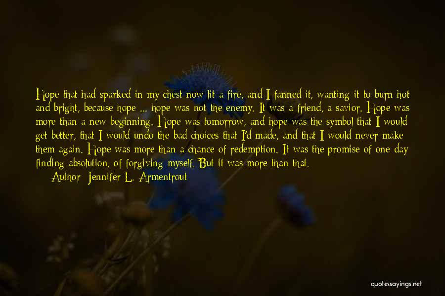 Hope You Feel Better Today Quotes By Jennifer L. Armentrout