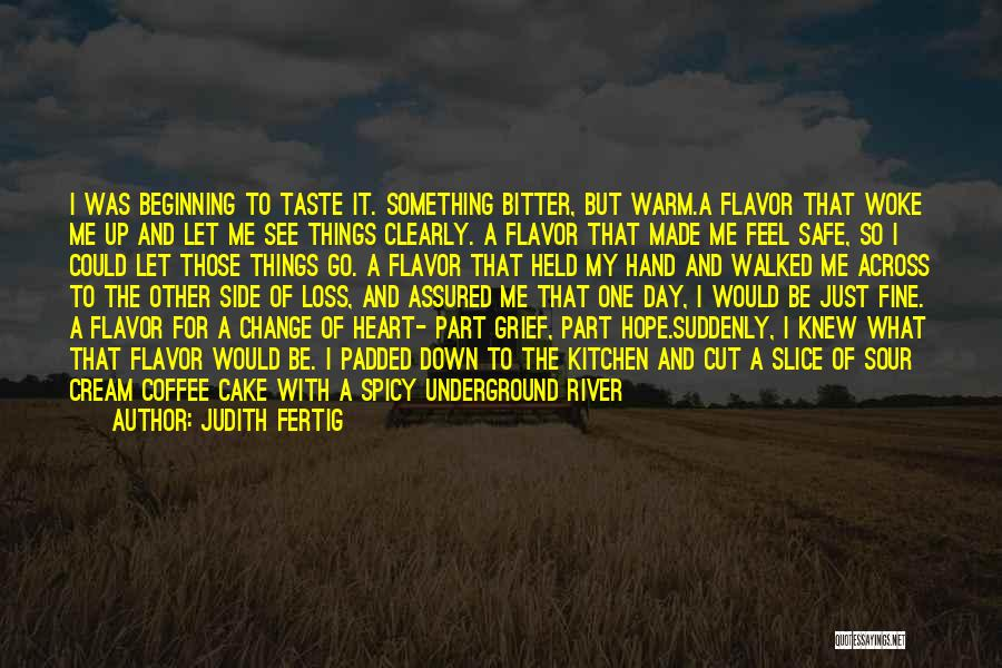 Hope You Feel Better Today Quotes By Judith Fertig