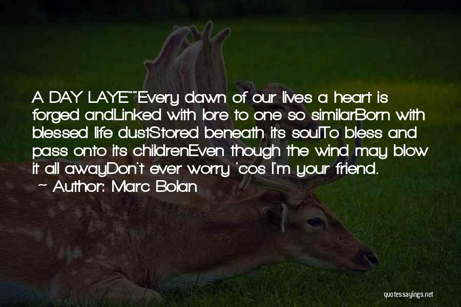 Hope You Have Blessed Day Quotes By Marc Bolan