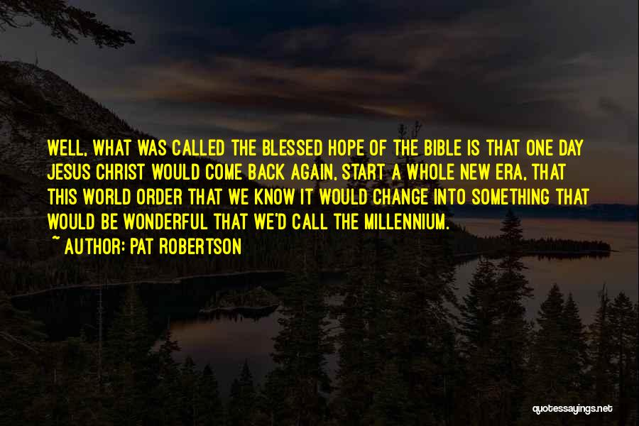 Hope You Have Blessed Day Quotes By Pat Robertson