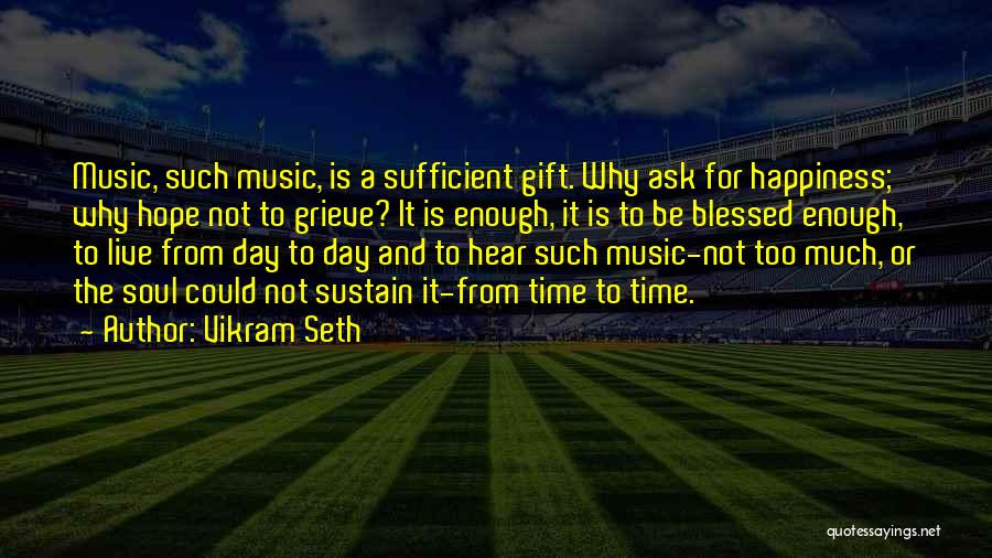 Hope You Have Blessed Day Quotes By Vikram Seth