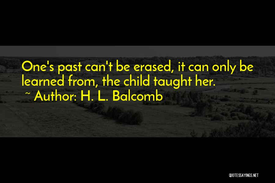 Hope You Learned Your Lesson Quotes By H. L. Balcomb