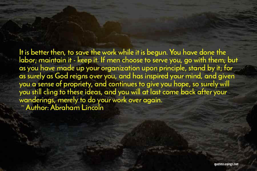 Hope You Will Come Back Quotes By Abraham Lincoln