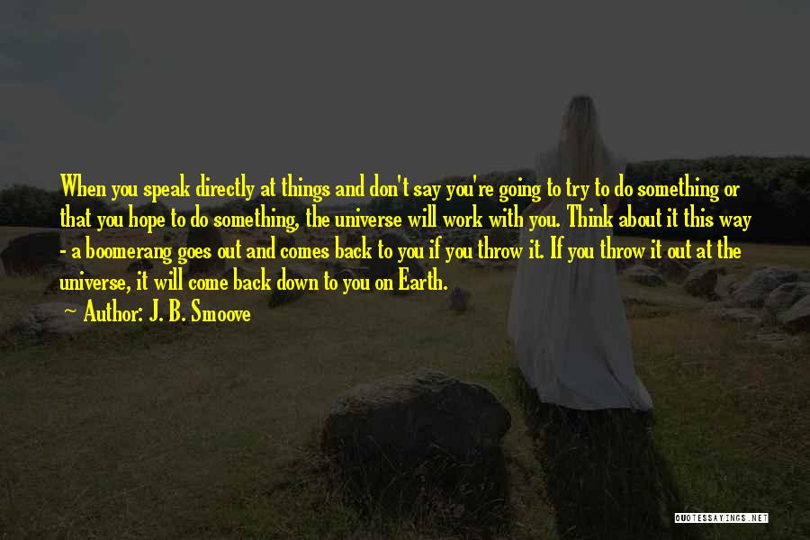 Hope You Will Come Back Quotes By J. B. Smoove