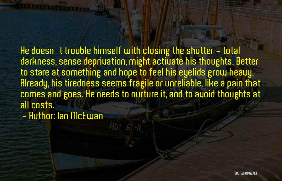 Hope You're Ok Quotes By Ian McEwan