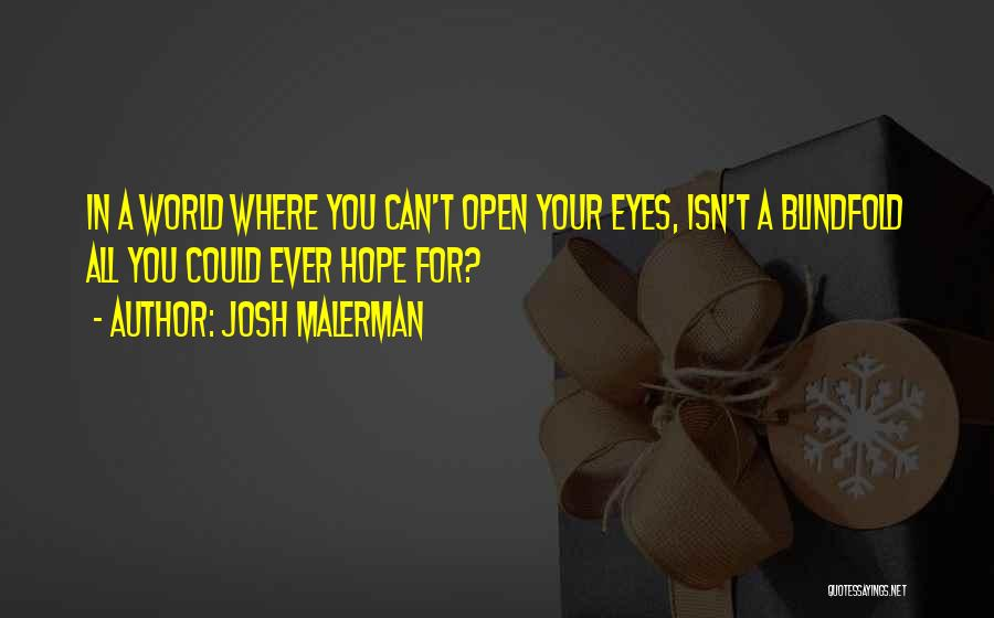 Hope You're Ok Quotes By Josh Malerman