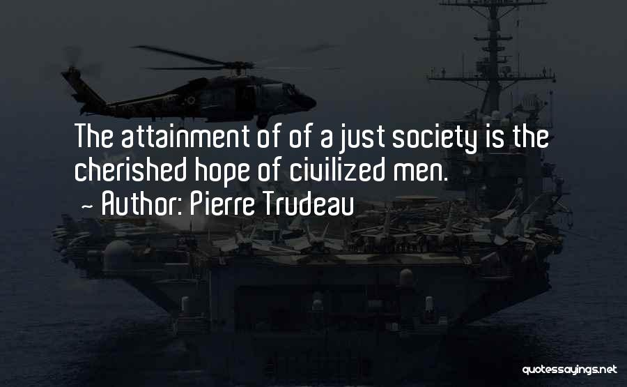 Hope You're Ok Quotes By Pierre Trudeau