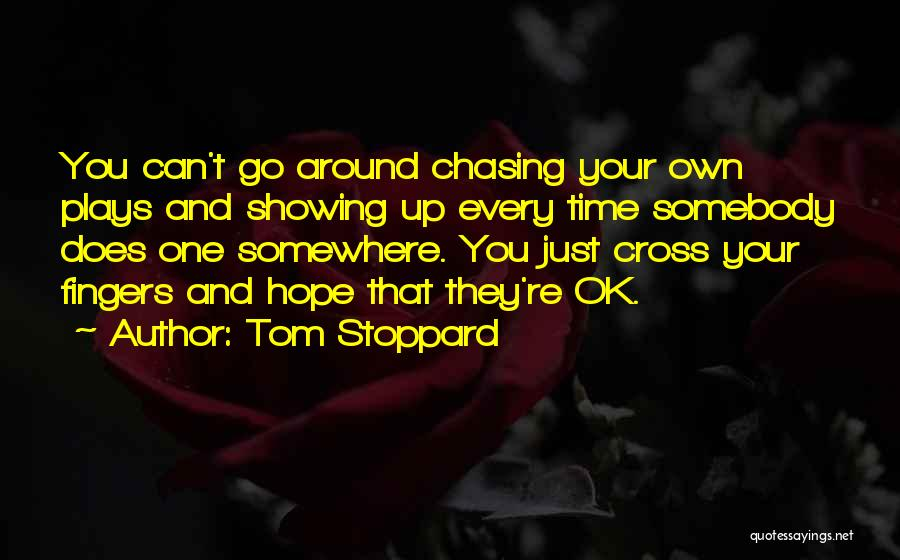 Hope You're Ok Quotes By Tom Stoppard
