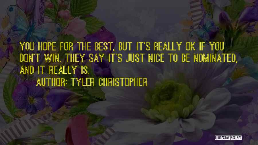 Hope You're Ok Quotes By Tyler Christopher