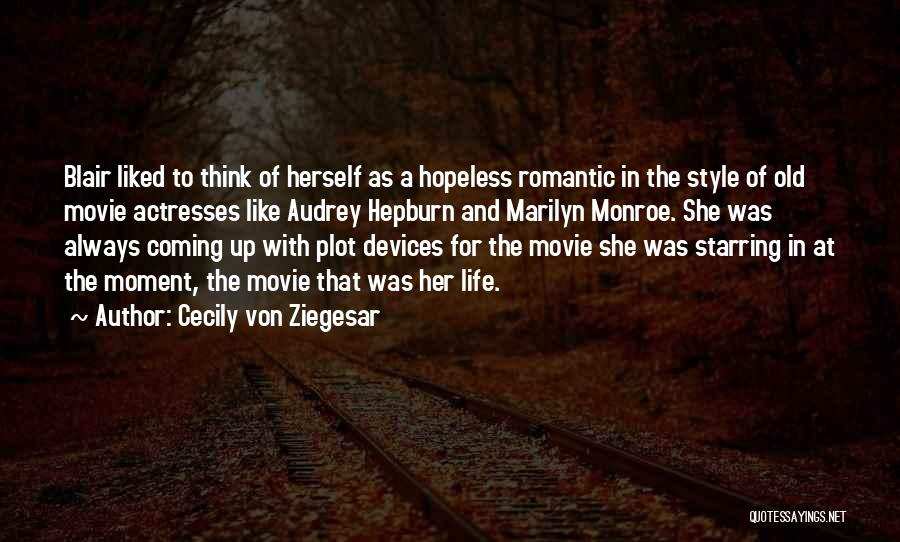 Hopeless Romantic Movie Quotes By Cecily Von Ziegesar