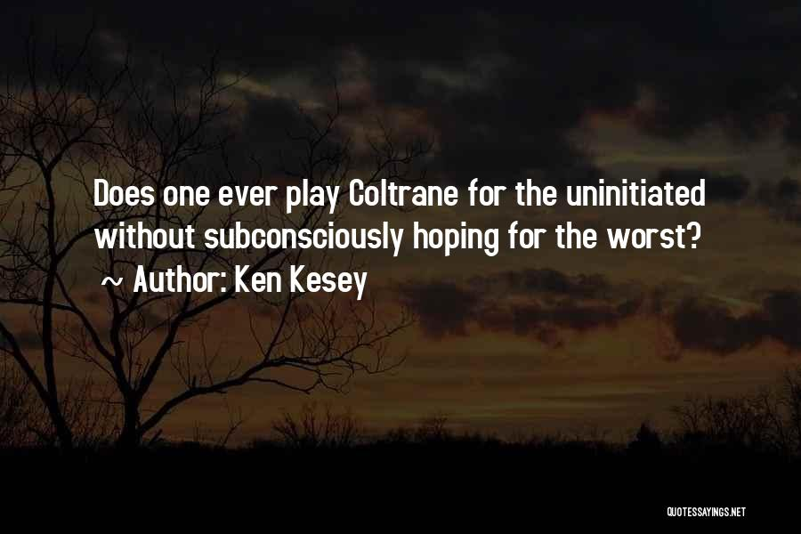 Hoping For The Best For Someone Quotes By Ken Kesey