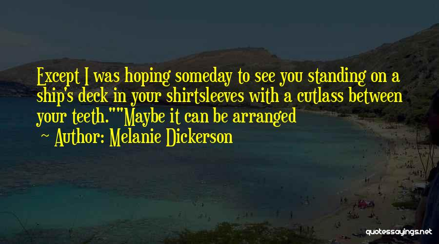 Hoping For The Best For Someone Quotes By Melanie Dickerson