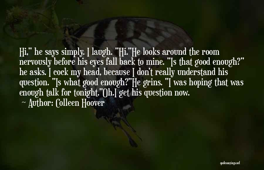 Hoping Someone Will Come Back Quotes By Colleen Hoover