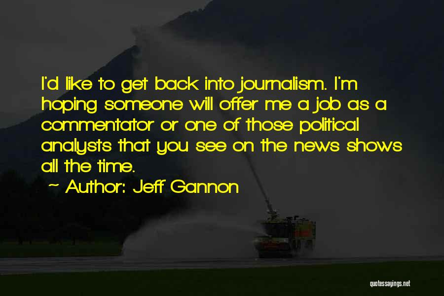 Hoping Someone Will Come Back Quotes By Jeff Gannon
