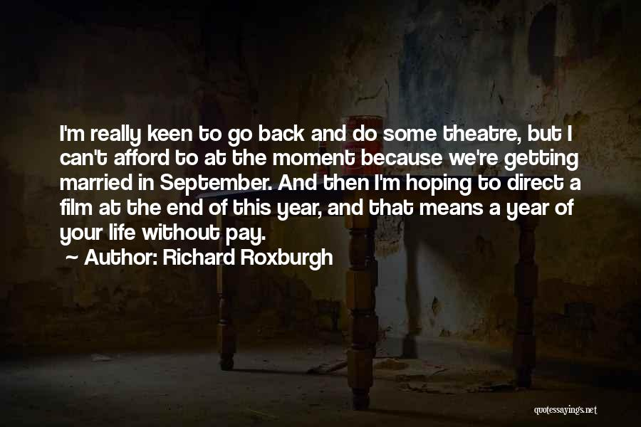 Hoping Someone Will Come Back Quotes By Richard Roxburgh