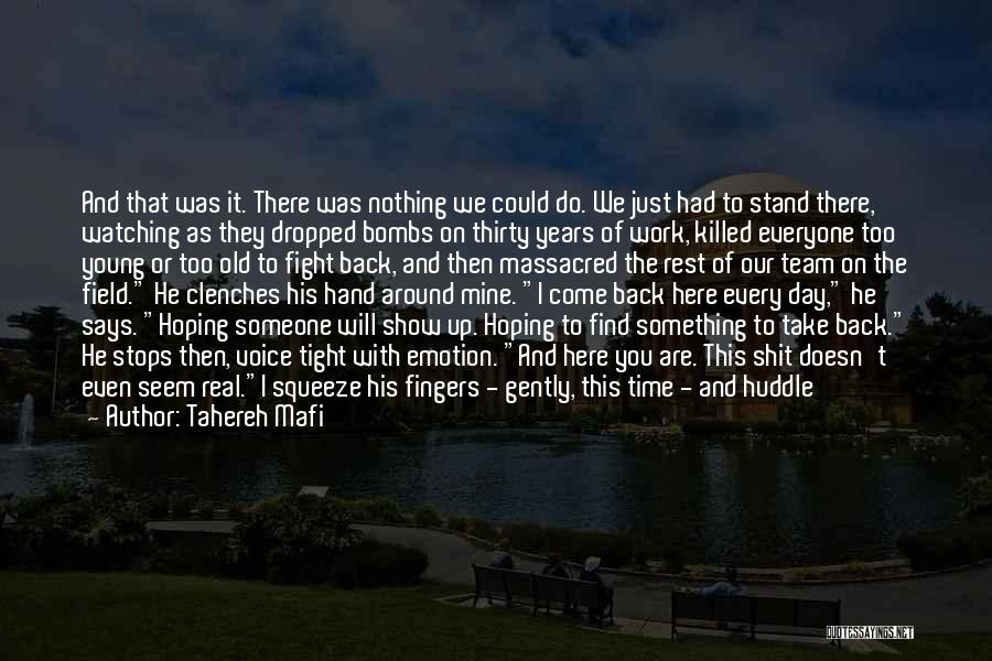 Hoping Someone Will Come Back Quotes By Tahereh Mafi