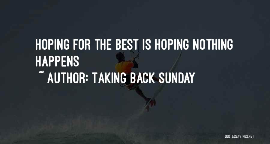Hoping Someone Will Come Back Quotes By Taking Back Sunday