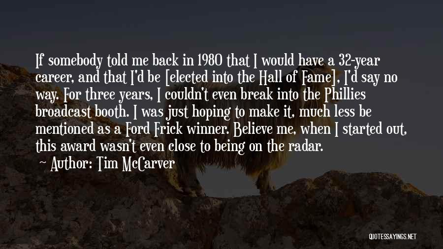 Hoping Someone Will Come Back Quotes By Tim McCarver