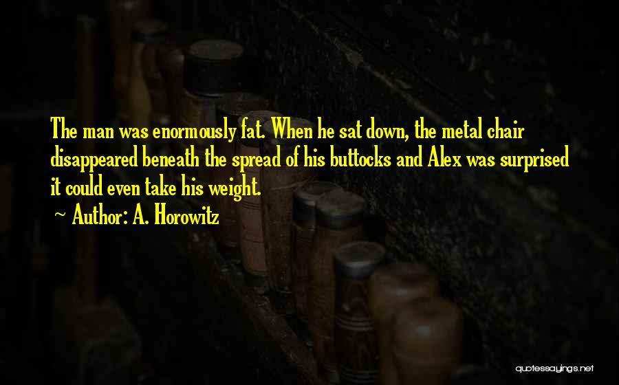 Horowitz Quotes By A. Horowitz