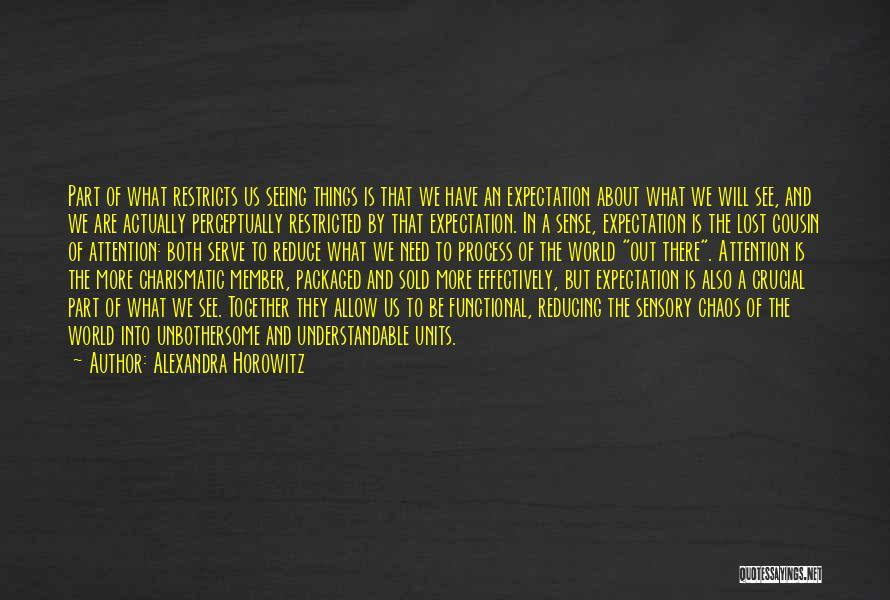 Horowitz Quotes By Alexandra Horowitz