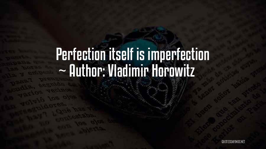 Horowitz Quotes By Vladimir Horowitz