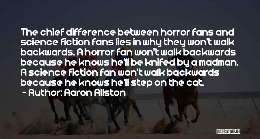 Horror Fans Quotes By Aaron Allston