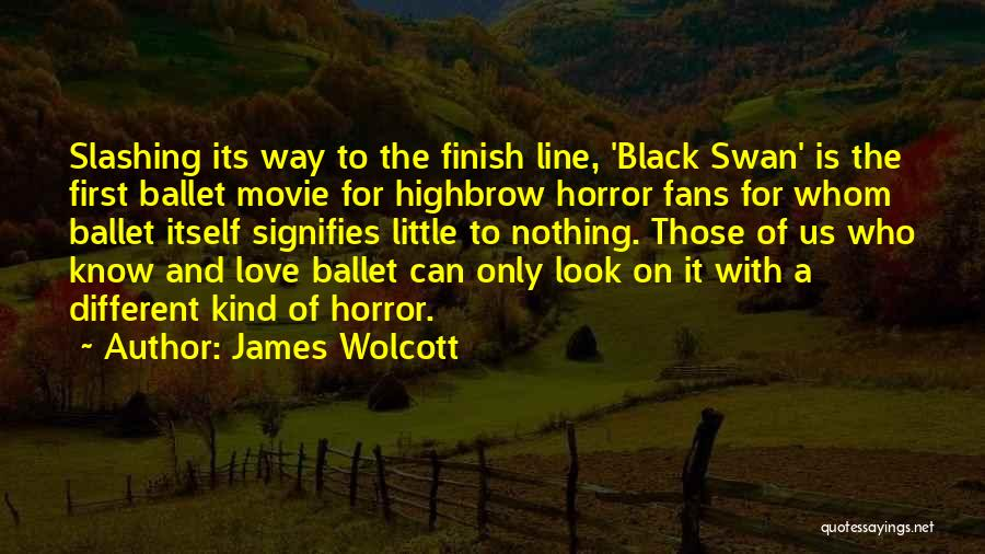 Horror Fans Quotes By James Wolcott