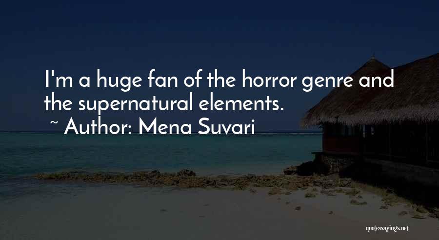Horror Fans Quotes By Mena Suvari