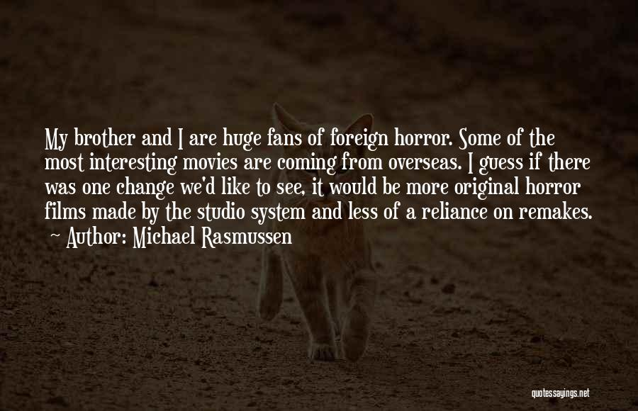 Horror Fans Quotes By Michael Rasmussen