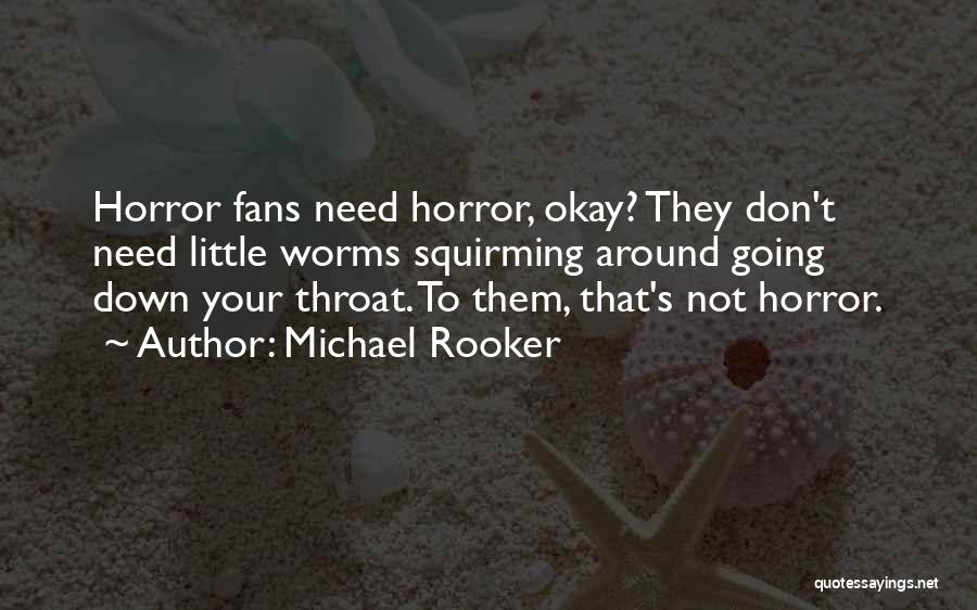 Horror Fans Quotes By Michael Rooker