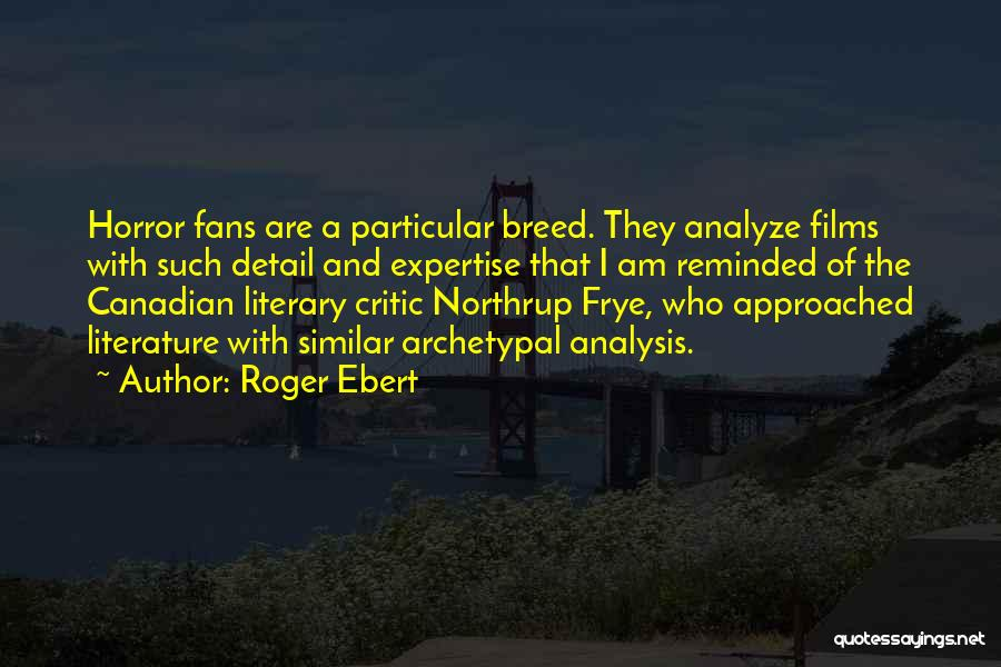 Horror Fans Quotes By Roger Ebert