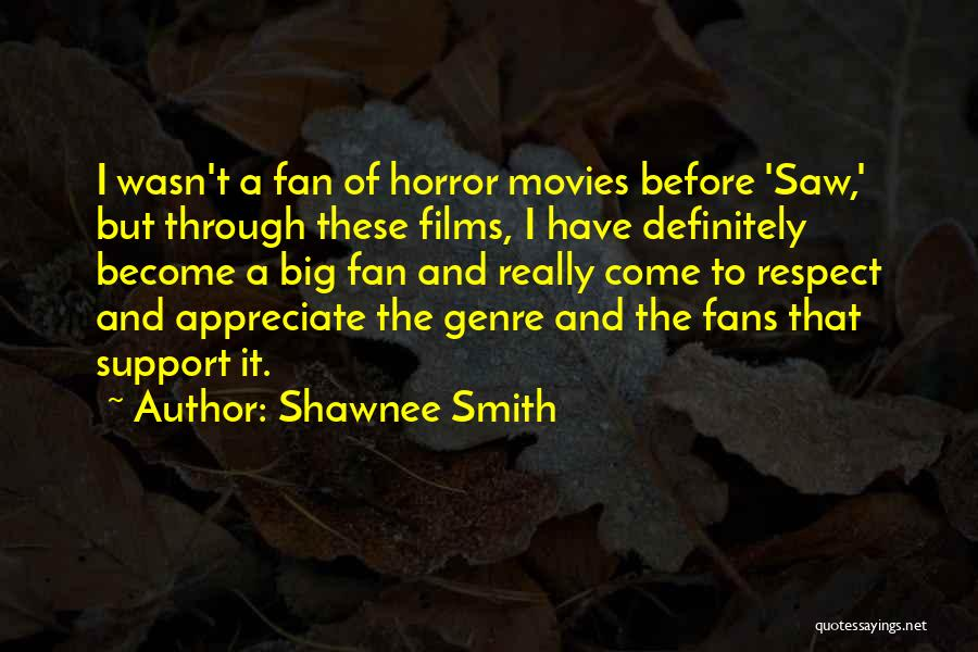 Horror Fans Quotes By Shawnee Smith