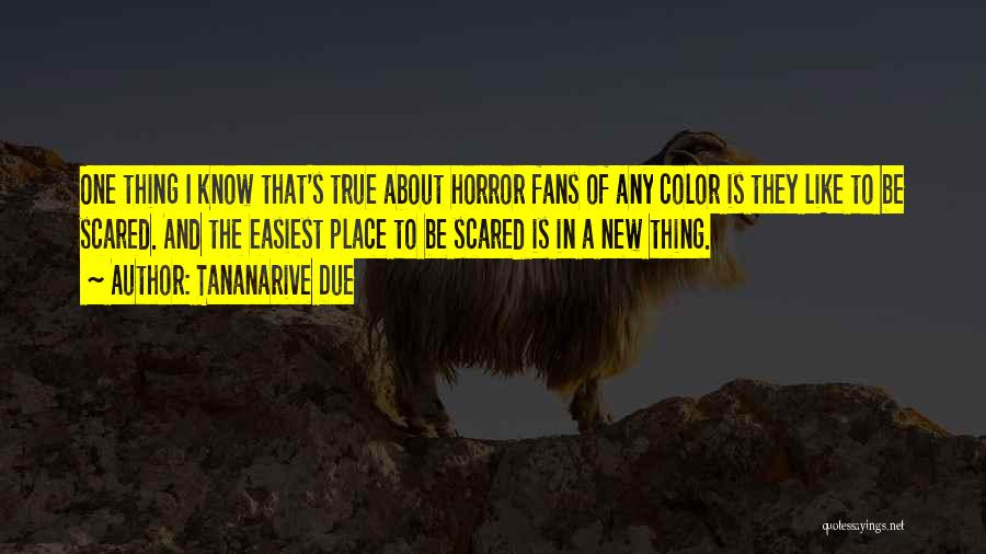 Horror Fans Quotes By Tananarive Due