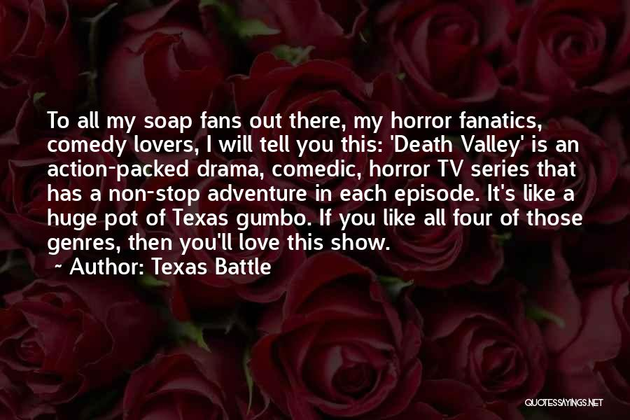 Horror Fans Quotes By Texas Battle