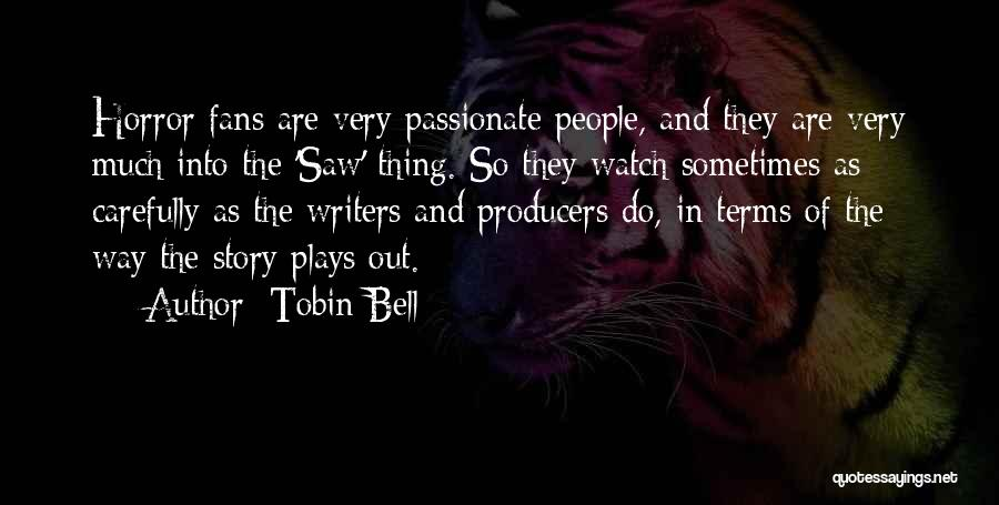 Horror Fans Quotes By Tobin Bell